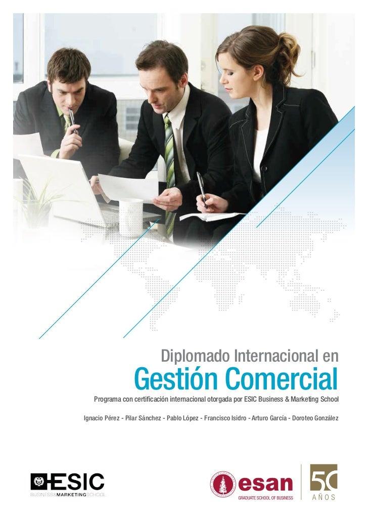 Diplomado Internacional en                  Gestión Comercial   Programa con certificación internacional otorgada por ESIC...