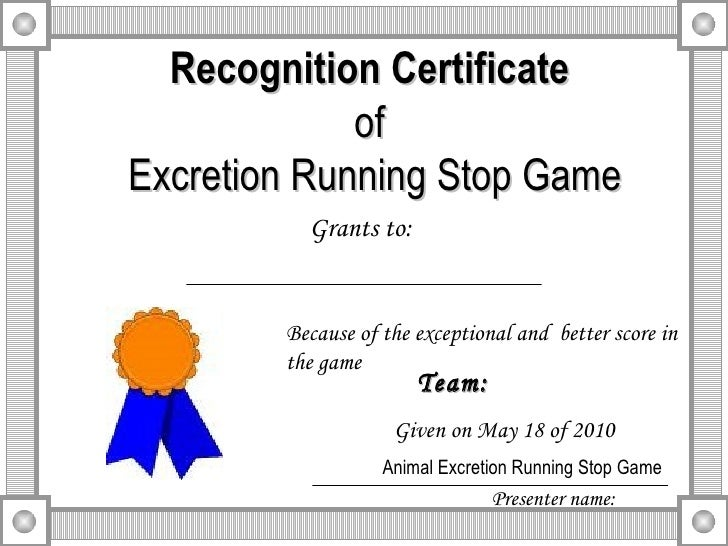 Recognition Certificate of  Excretion Running Stop Game Grants to: Because of the exceptional and  better score in the gam...