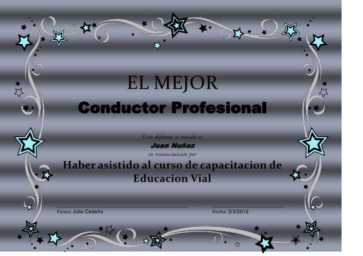 EL MEJOR        Conductor Profesional                       Este diploma se concede a:                          Juan Nuñez...
