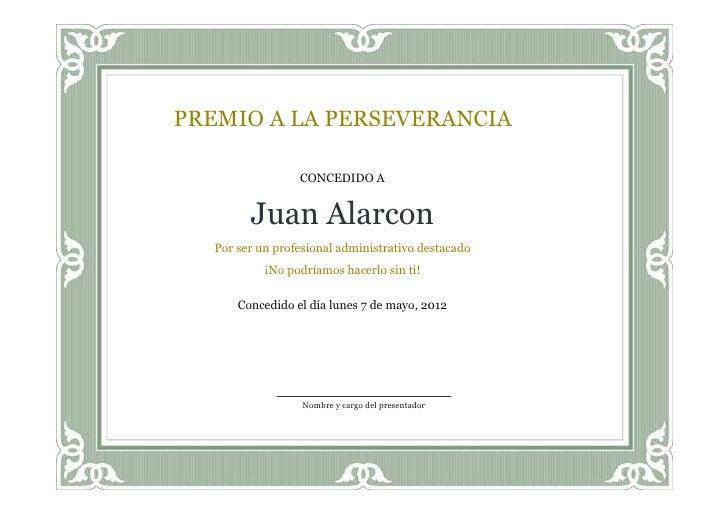 PREMIO A LA PERSEVERANCIA                  CONCEDIDO A         Juan Alarcon   Por ser un profesional administrativo destac...