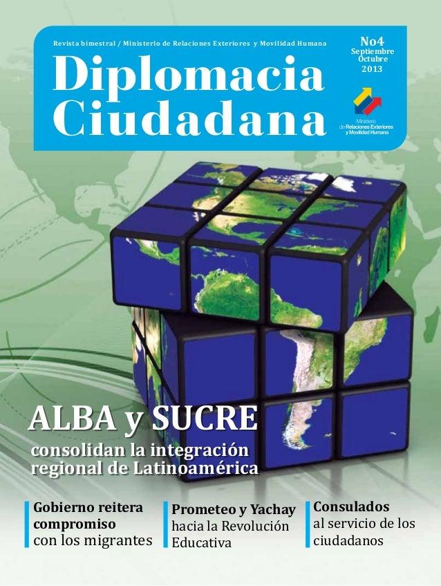 Revista bimestral / Ministerio de Relaciones Exteriores y Movilidad Humana  Diplomacia Ciudadana  No4  Septiembre Octubre ...