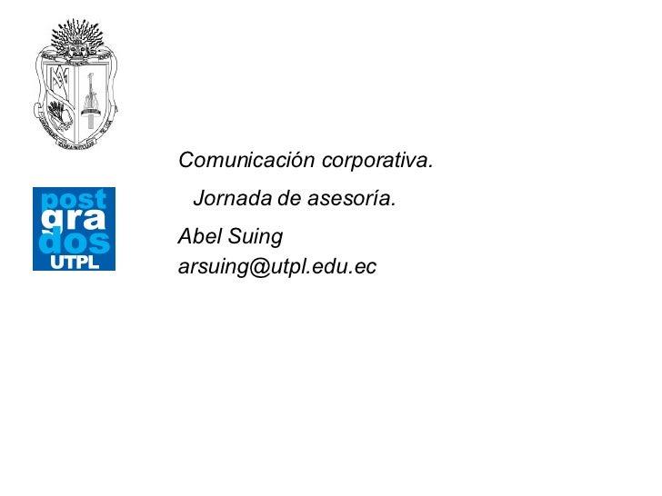 Presentación. <ul><li>Diplomado  superior </li></ul><ul><ul><li>Comunicación corporativa.   </li></ul></ul><ul><li>Introdu...