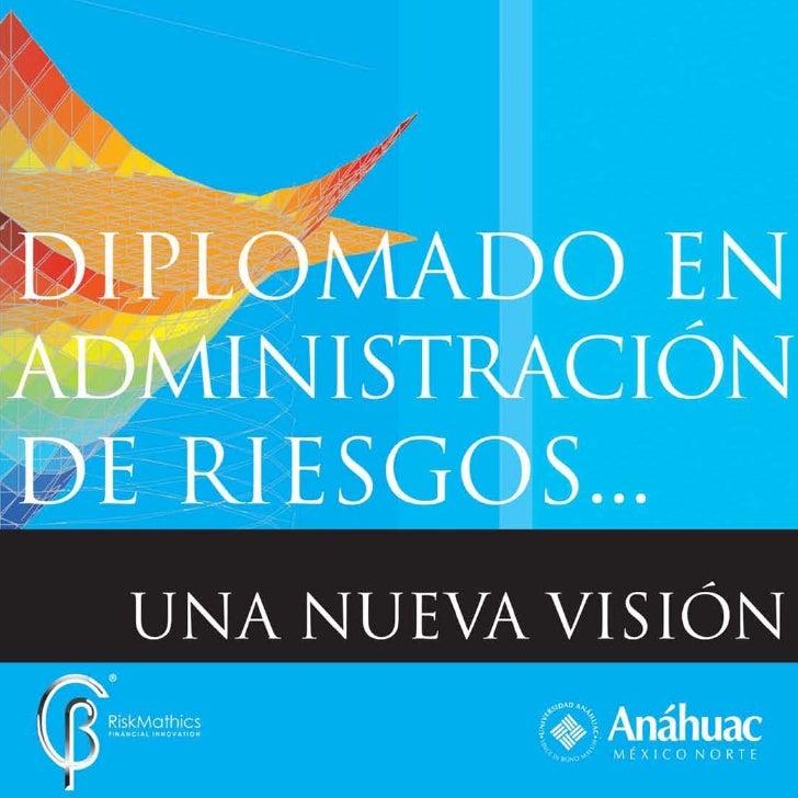 DIPLOMADO EN            ADMINISTRACIÓN DE RIESGOS                                                                         ...