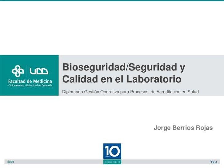 Bioseguridad/Seguridad yCalidad en el LaboratorioDiplomado Gestión Operativa para Procesos de Acreditación en Salud       ...