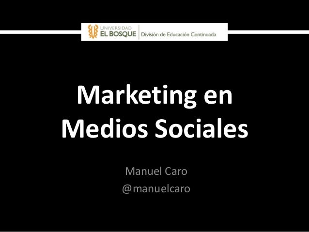 Marketing enMedios Sociales    Manuel Caro    @manuelcaro