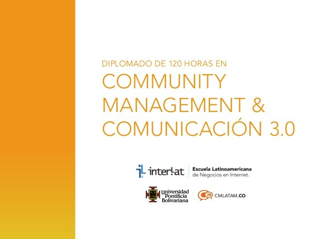 DIPLOMADO DE 120 HORAS EN  COMMUNITY MANAGEMENT & COMUNICACIÓN 3.0  CMLATAM.CO