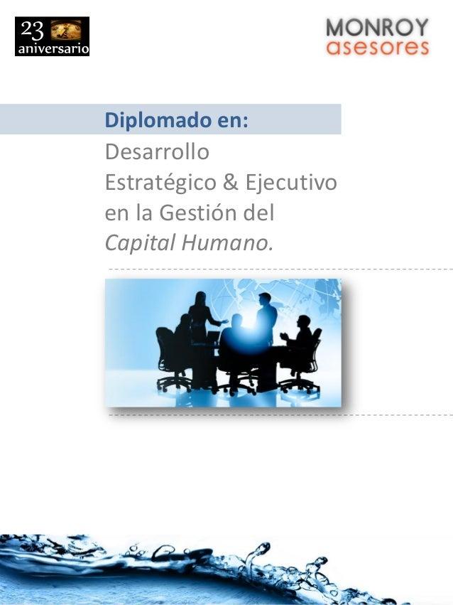 Diplomado en: Desarrollo Estratégico & Ejecutivo en la Gestión del Capital Humano.