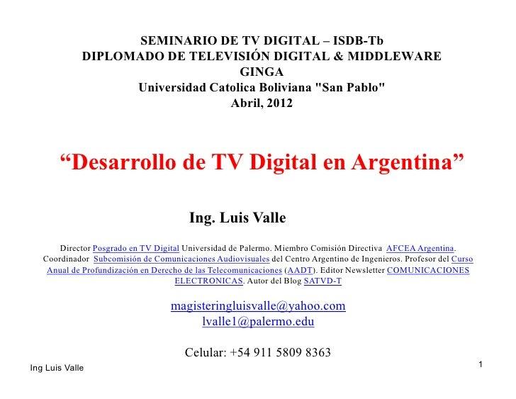 SEMINARIO DE TV DIGITAL – ISDB-Tb             DIPLOMADO DE TELEVISIÓN DIGITAL & MIDDLEWARE                                ...