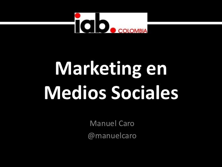 Social Media Marketing - Diplomado IAB Colombia @manuelcaro