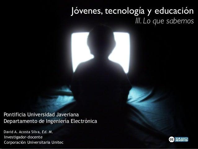 Pontificia Universidad Javeriana  Departamento de Ingeniería Electrónica  David A. Acosta Silva, Ed. M.  Investigador-doce...