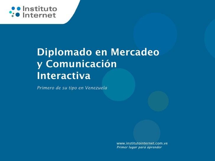 Diplomado en Mercadeo y Comunicación Interactiva Primero de su tipo en Venezuela