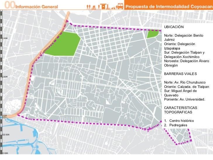 UBICACIÓNNorte: Delegación BenitoJuárezOriente: DelegaciónIztapalapaSur: Delegación Tlalpan yDelegación XochimilcoNoroeste...