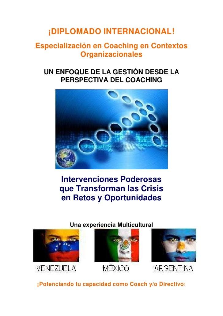 ¡DIPLOMADO INTERNACIONAL! Especialización en Coaching en Contextos             Organizacionales    UN ENFOQUE DE LA GESTIÓ...