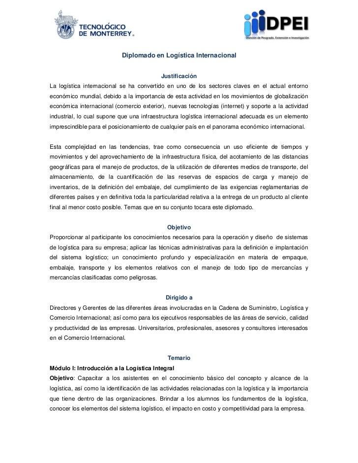 Diplomado en Logística Internacional                                            JustificaciónLa logística internacional se...
