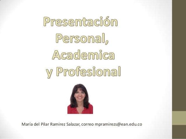 María del Pilar Ramirez Salazar, correo mpramirezs@ean.edu.co