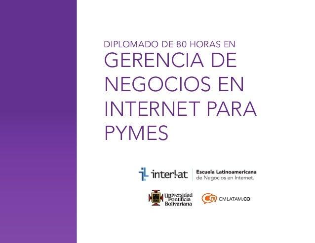 DIPLOMADO DE 80 HORAS EN  GERENCIA DE NEGOCIOS EN INTERNET PARA PYMES  CMLATAM.CO
