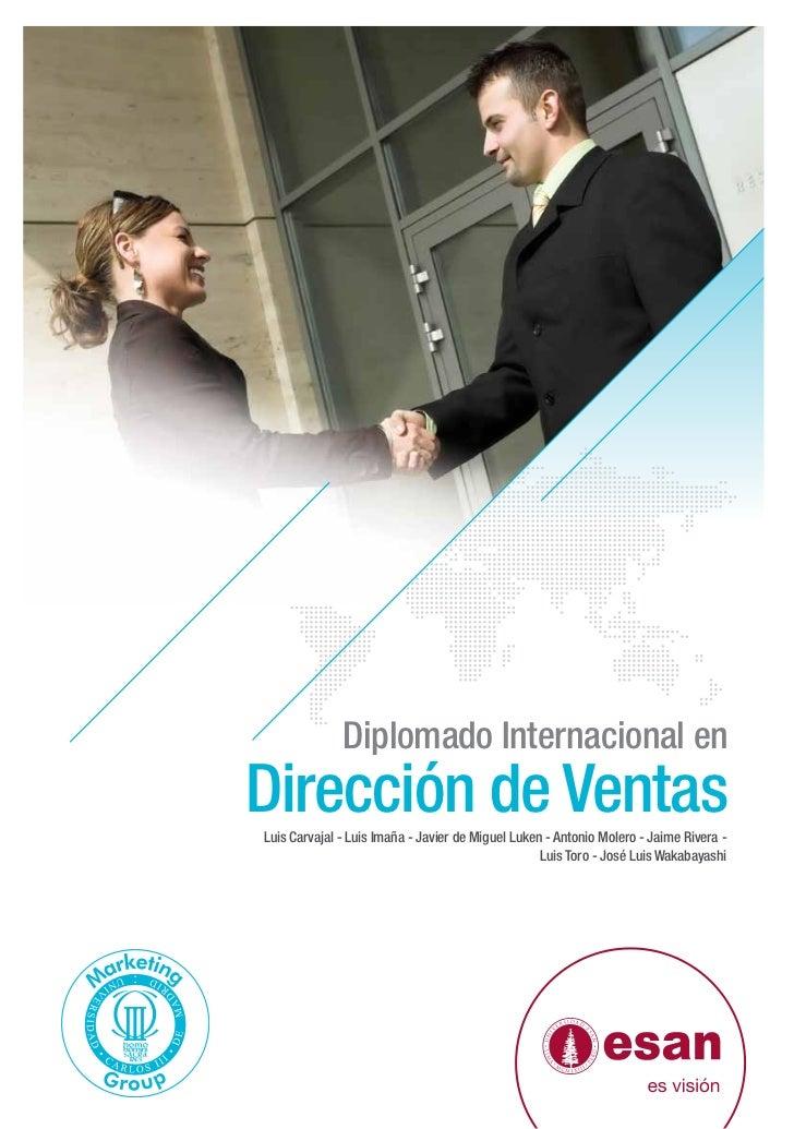 Diplomado Internacional enDirección de VentasLuis Carvajal - Luis Imaña - Javier de Miguel Luken - Antonio Molero - Jaime ...
