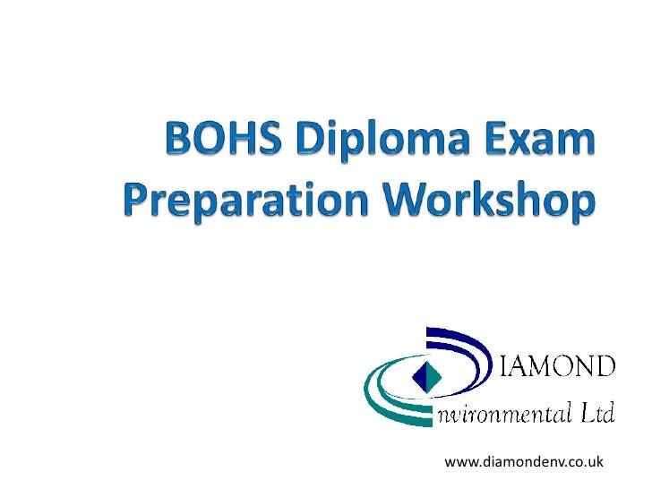 BOHS Diploma Exam Preparation Workshop<br />Harrogate 26 April 2010<br />www.diamondenv.co.uk<br />