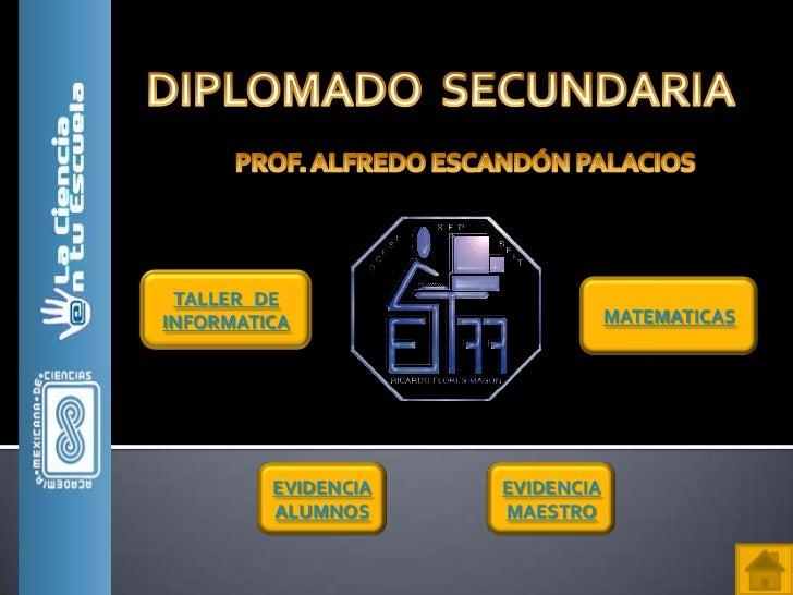 TALLER DEINFORMATICA                      MATEMATICAS         EVIDENCIA   EVIDENCIA         ALUMNOS     MAESTRO
