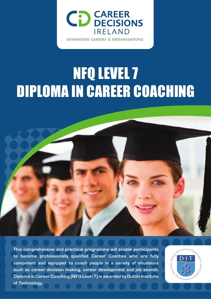 NFQ LeveL 7 DipLoma iN Career CoaChiNgThis comprehensive and practical programme will enable participantsto become profess...