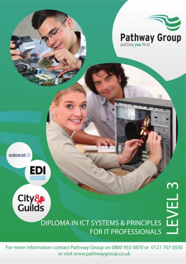 What is a Level 3 Diploma in ICT Systems & Principles for IT Professionals (QCF)? The City & Guilds Level 3 Diploma in ICT...