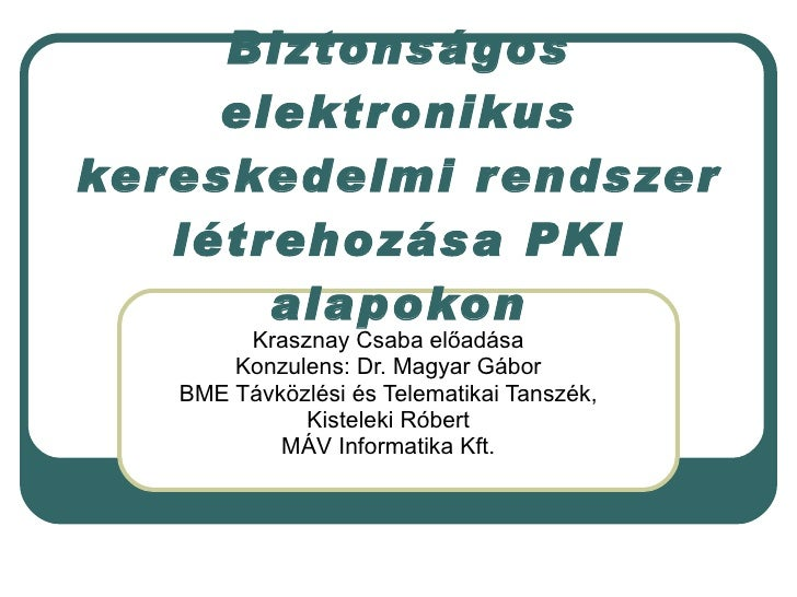 Development of a secure e-commerce system based on PKI (in Hungarian)
