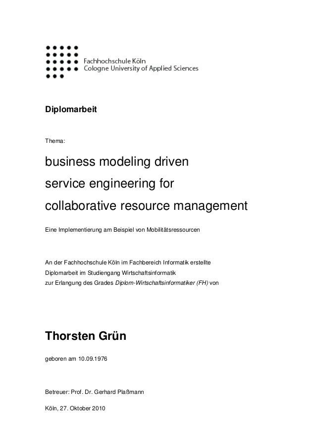 DiplomarbeitThema:business modeling drivenservice engineering forcollaborative resource managementEine Implementierung am ...