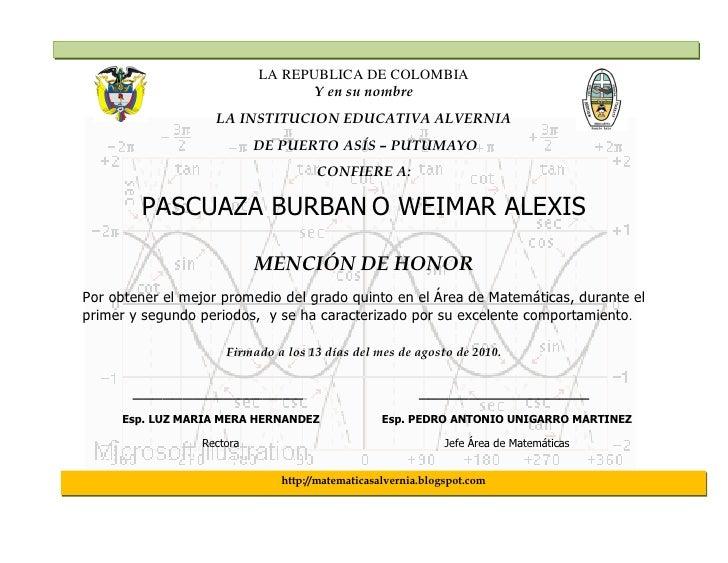 LA REPUBLICA DE COLOMBIA                                   Y en su nombre                    LA INSTITUCION EDUCATIVA ALVE...