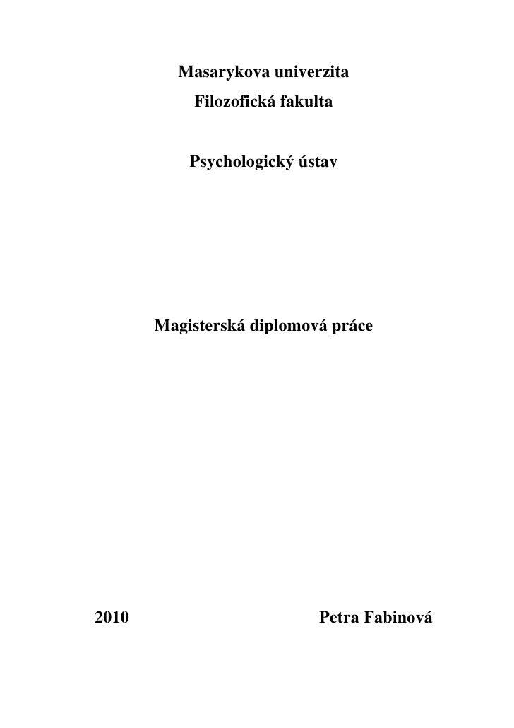 Masarykova univerzita            Filozofická fakulta              Psychologický ústav            Magisterská diplomová prá...