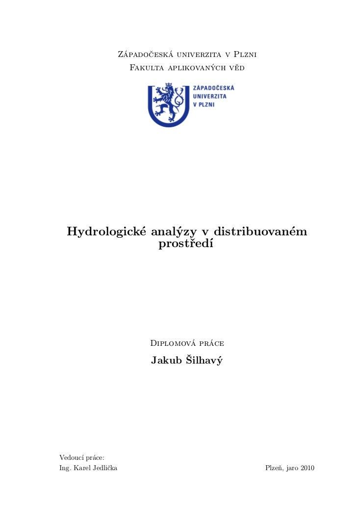 Západočeská univerzita v Plzni                        Fakulta aplikovaných věd  Hydrologické analýzy v distribuovaném     ...
