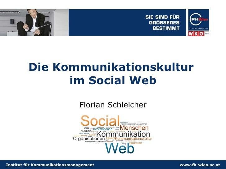 Die Kommunikationskultur  im Social Web Florian Schleicher