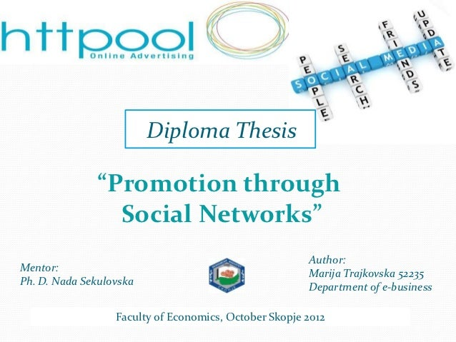 """Diploma Thesis              """"Promotion through                Social Networks""""                                            ..."""