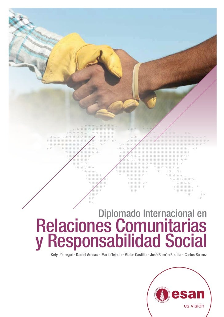 Diplomado Internacional enRelaciones Comunitariasy Responsabilidad Social  Kety Jáuregui - Daniel Arenas - Mario Tejada - ...