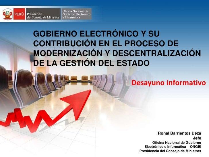 GOBIERNO ELECTRÓNICO Y SU              CONTRIBUCIÓN EN EL PROCESO DE              MODERNIZACIÓN Y DESCENTRALIZACIÓN       ...