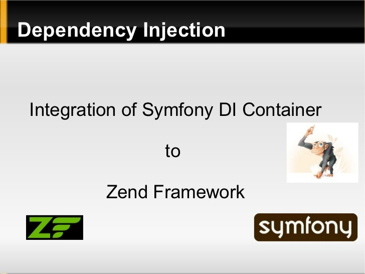 Dependency Injection, Zend Framework and Symfony Container