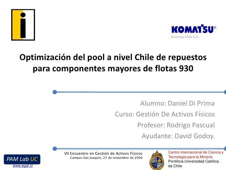 Optimización del pool a nivel Chile de repuestos para componentes mayores de flotas 930<br />Alumno: Daniel Di Prima<br />...