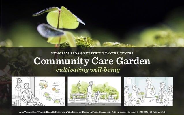 MEMORIAL SLOAN-KETTERING CANCER CENTER              Community Care Garden                                   cultivating we...