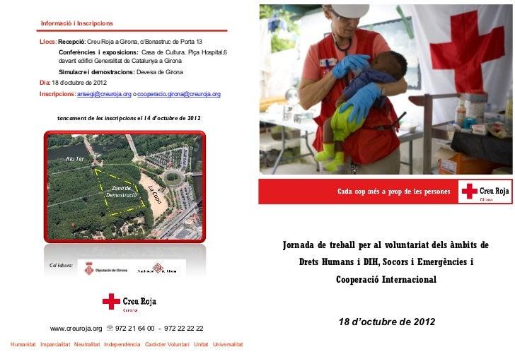 Informació i Inscripcions           Llocs: Recepció: Creu Roja a Girona, c/Bonastruc de Porta 13                   Conferè...