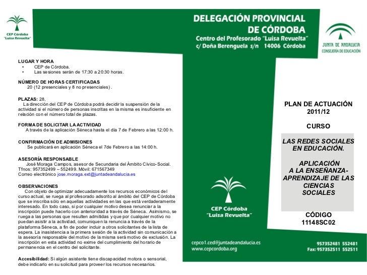 LUGAR Y HORA ●   CEP de Córdoba. ●   Las sesiones serán de 17:30 a 20:30 horas.NÚMERO DE HORAS CERTIFICADAS   20 (12 prese...