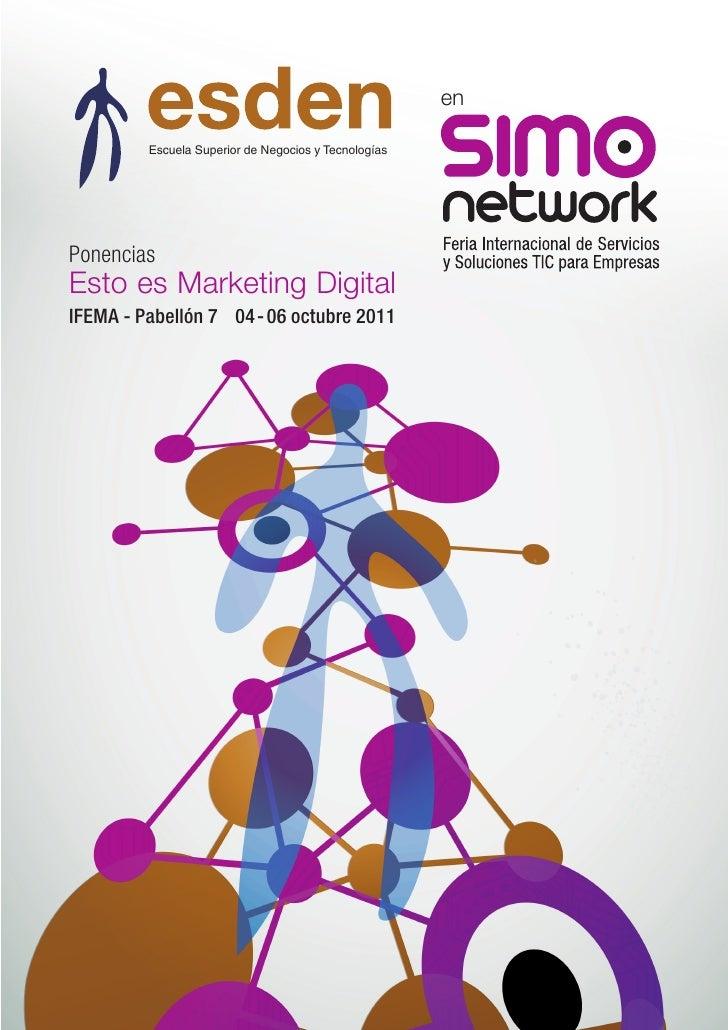 en         Escuela Superior de Negocios y TecnologíasPonenciasEsto es Marketing DigitalIFEMA - Pabellón 7 04 - 06 octubre ...