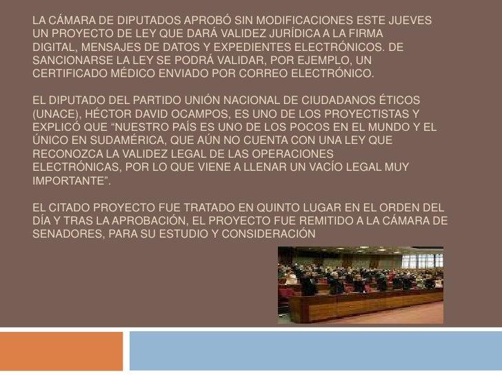 Diputados aprueban proyecto que valida la firma digitalLa Cámara de Diputados aprobó sin modificaciones este jueves un pro...