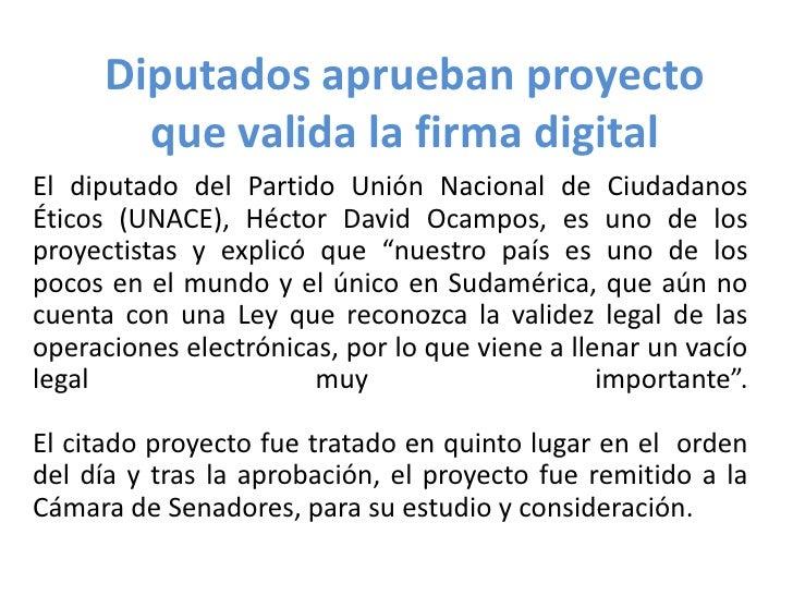 Diputados aprueban proyecto que valida la firma digital<br />El diputado del Partido Unión Nacional de Ciudadanos Éticos (...