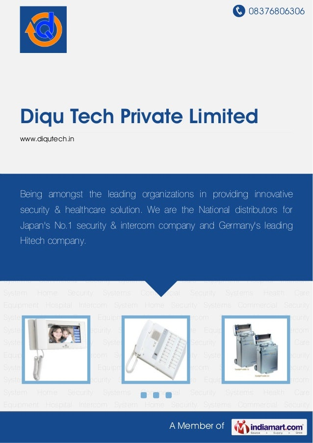08376806306A Member ofDiqu Tech Private Limitedwww.diqutech.inHome Security Systems Commercial Security Systems Health Car...