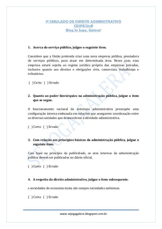 www.sejogagalera.blogspot.com.br1º SIMULADO DE DIREITO ADMINISTRATIVOCESPE/UnBBlog Se Joga, Galera!1. Acerca do serviço pú...