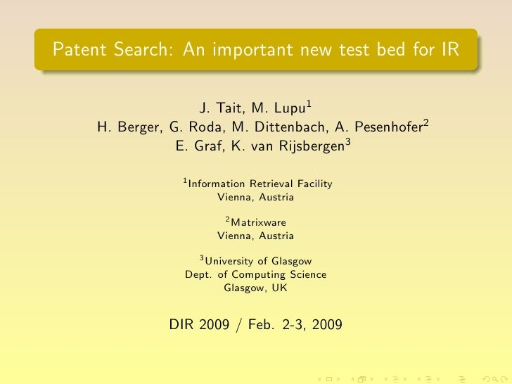 Patent Search: An important new test bed for IR                      J. Tait, M. Lupu1      H. Berger, G. Roda, M. Dittenb...