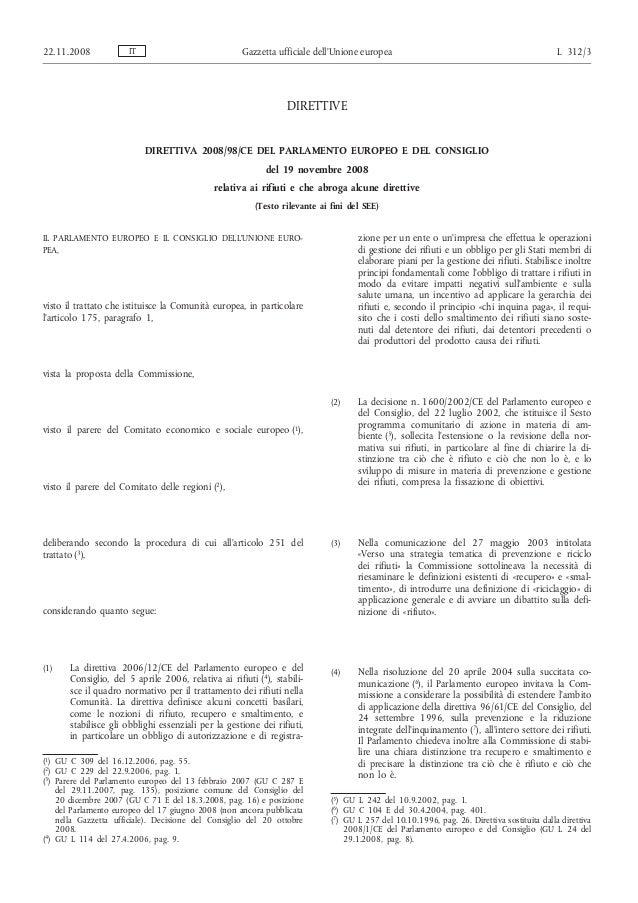 22.11.2008  IT  Gazzetta ufficiale dell'Unione europea  L 312/3  DIRETTIVE DIRETTIVA 2008/98/CE DEL PARLAMENTO EUROPEO E D...