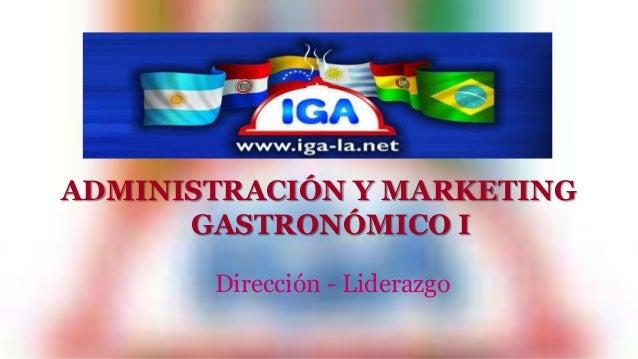 ADMINISTRACIÓN Y MARKETING  GASTRONÓMICO I  Dirección - Liderazgo
