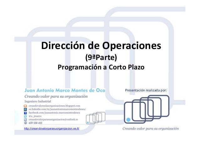 Dirección de Operaciones (9ªParte) Programación a Corto PlazoProgramación a Corto Plazo http://creandovalorparasuorganizac...