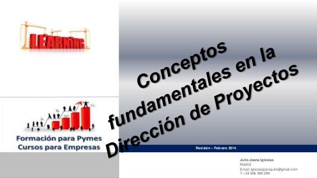Revisión – Febrero 2014 Julio Joana Iglesias Madrid Email: iglesiasjoanajulio@gmail.com T +34 606 595 299