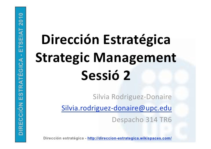DIRECCiÓN ESTRATÉGICA - ETSEIAT 2010                                           DirecciónEstratégica                    ...